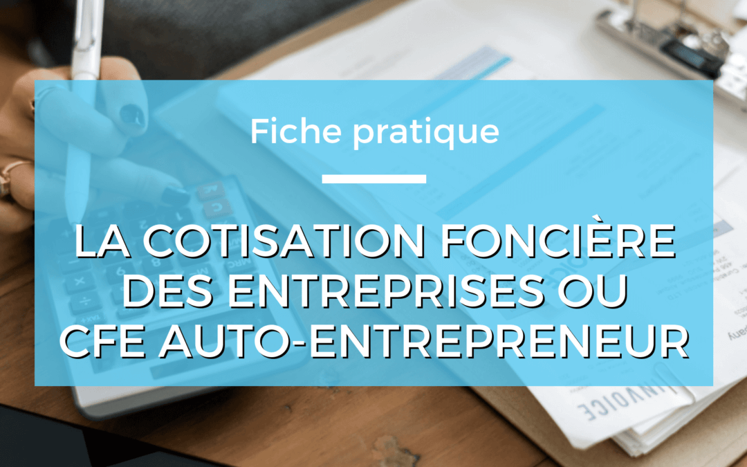 Cfe Auto Entrepreneur Explications Montants Et Exonerations