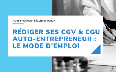 Rédiger ses CGU et CGV auto-entrepreneur : mode d'emploi